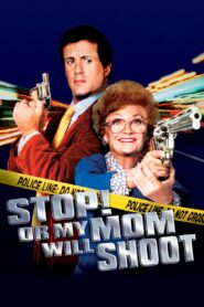Stop! Or My Mom Will Shoot